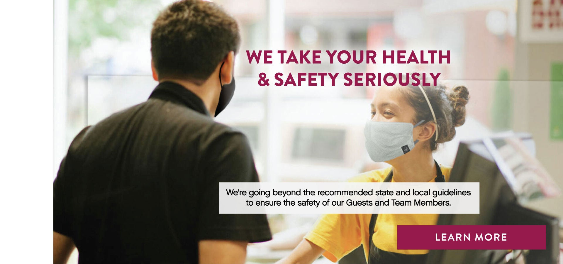 We Take Your Health & Safety Seriously