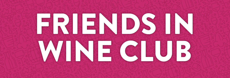 Friends In Wine Club